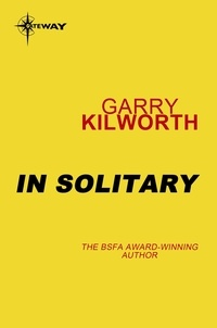 Garry Kilworth - In Solitary.