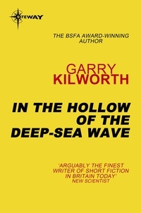 Garry Kilworth - In the Hollow of the Deep-Sea Wave.