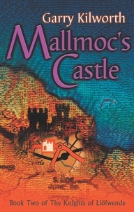 Garry Kilworth - Mallmoc's Castle - Number 2 in series.