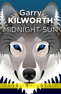 Garry Kilworth - Midnight's Sun.