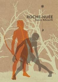 Garry Kilworth - Roche-Nuée.