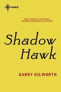 Garry Kilworth - Shadow Hawk.