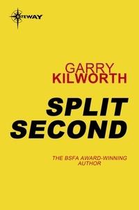 Garry Kilworth - Split Second.