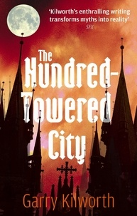 Garry Kilworth - The Hundred Towered City.