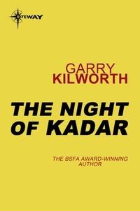 Garry Kilworth - The Night of Kadar.