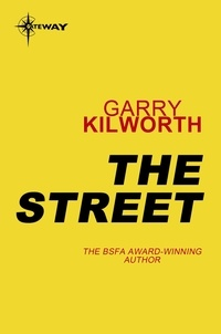 Garry Kilworth - The Street.