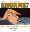Garry Trudeau - Trump Enorme ! - 30 ans de BD-enquête sur Trump.