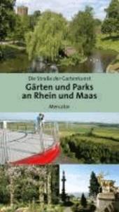 Gärten und Parks an Rhein und Maas - Eine Reise entlang der Straße der Gartenkunst.
