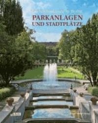 Gartendenkmale in Berlin - Parkanlagen und Stadtplätze.