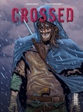 Garth Ennis et Jacen Burrows - Crossed Intégrale : .