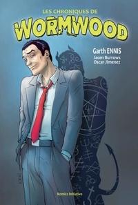 Garth Ennis et Jacen Burrows - Les Chroniques de Wormwood.