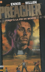 Garth Ennis et Steve Dillon - Preacher Tome 2 : Jusqu'à la fin du monde.