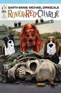 Garth Ennis et Michael DiPascale - Rover Red Charlie.