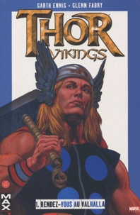 Garth Ennis et Glenn Fabry - Thor : Vikings Tome 1 : Rendez-vous au Valhalla.