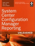 Garth Jones et Dan Toll - System Center Configuration Manager Reporting Unleashed.