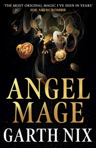 Garth Nix - Angel Mage.