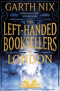Garth Nix - The Left-Handed Booksellers of London.