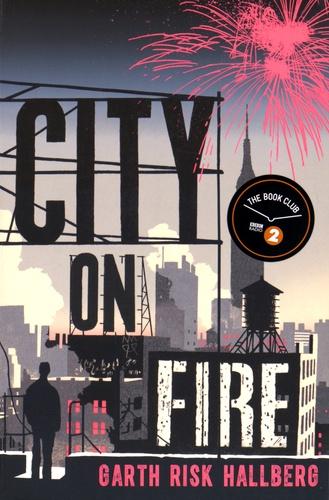 Garth Risk Hallberg - City on Fire.