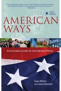 Gary Althen et Janet Bennett - American Ways - A Cultural Guide to the United States of America.