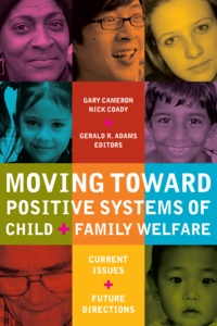 Gary Cameron et Nick Coady - Moving Toward Positive Systems of Child and Family Welfare - Current Issues and Future Directions.