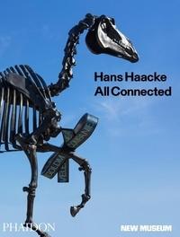 Gary Carrion-Murayari et Massimiliano Gioni - Hans Haacke - All Connected.