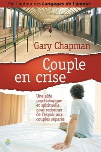 Gary Chapman - Couple en crise.