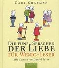 Gary Chapman - Die Fünf Sprachen Der Liebe Für Wenig-Leser.