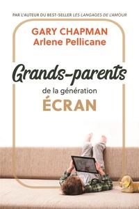 Gary Chapman et Arlene Pellicane - Grands-parents de la génération écran.