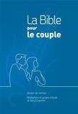 Gary Chapman - La Bible pour le couple - Version du Semeur, couverture rigide quadri bleu.