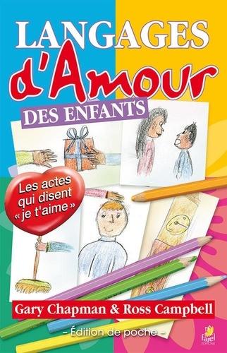 Gary Chapman et Ross Campbell - Langages d'amour des enfants.