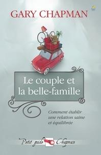 Gary Chapman - Le couple et la belle-famille.