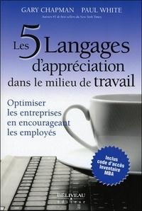 Gary Chapman et Paul White - Les 5 langages d'appréciation dans le milieu de travail - Optimiser les entreprises en encourageant les employés.