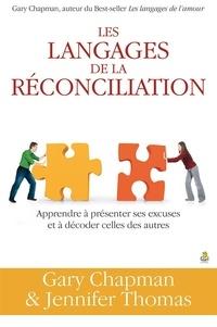 Gary Chapman et Jennifer Thomas - Les langages de la réconciliation.