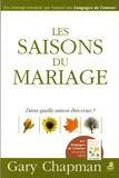Gary Chapman - Les saisons du mariage.