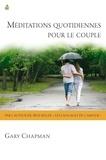 Gary Chapman - Méditations quotidiennes pour le couple.