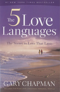Gary Chapman - The 5 Loves Languages.