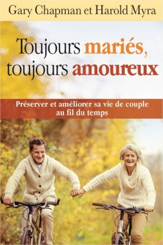Toujours mariés, toujours amoureux