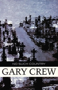 Gary Crew - No Such Country.
