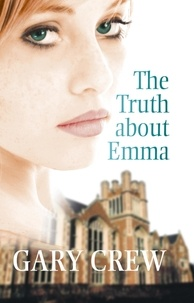 Gary Crew - The Truth About Emma.