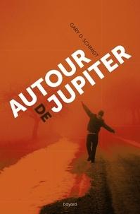 Gary D. Schmidt - Autour de Jupiter.