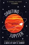 Gary-D Schmidt - Orbiting Jupiter.