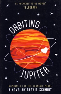 Gary D. Schmidt - Orbiting Jupiter.