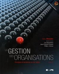 Gary Dessler - La gestion des organisations - Principes et tendances au XXIe siècle.