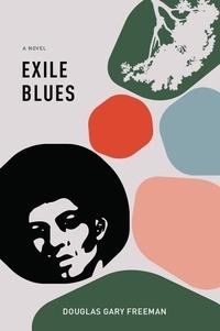 Gary Freeman - Exile Blues - A Novel.
