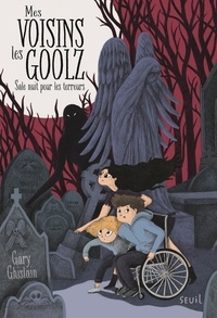 Gary Ghislain - Mes voisins les Goolz Tome 1 : Sale nuit pour les  terreurs.