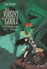 Gary Ghislain - Mes voisins les Goolz Tome 2 : Le monstre du marais des Mauves.