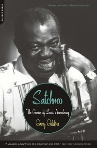 Gary Giddins - Satchmo - The Genius of Louis Armstrong.