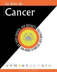 Gary Goldschneider et Stella Hyde - Le livre du Cancer - 22 juin-22 juillet.