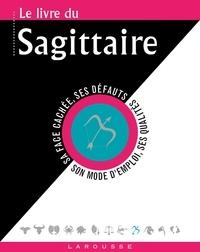 Gary Goldschneider et Stella Hyde - Le livre du Sagittaire - 22 novembre-21 décembre.