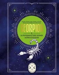 Gary Goldschneider - Scorpion - La puissance des signes astrologiques.